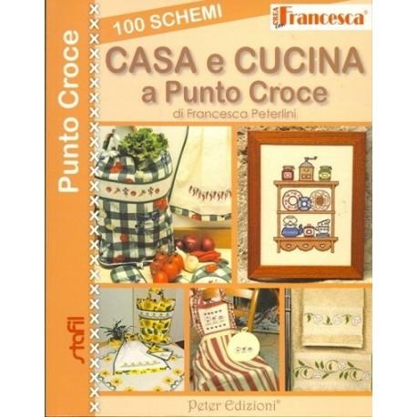 Crea con Francesca: Casa e cucina a punto croce - 100 schemi